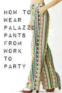 How to Wear Palazzo Pants From Work to Party | Lookbook Store
