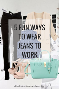 5 Fun Ways to Wear Jeans To Work | Lookbook Store