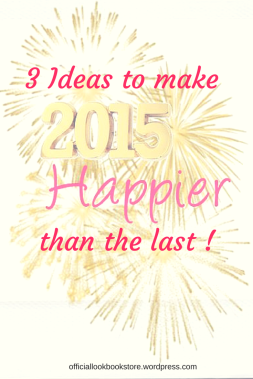 3 Ideas to Make 2015 Happier Than the Last | Lookbook Store