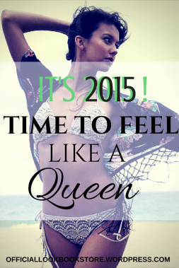 It's 2015! Time to Feel like a Queen | Lookbook Store
