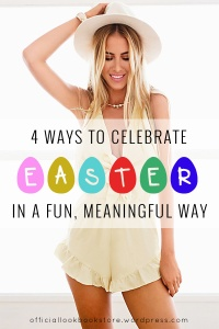 4 Ways to Celebrate Easter in a Fun, Meaningful Way | Lookbook Store