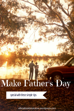 Make Father's Day Special with These Simple Tips