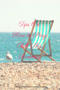 Tips On How to Stay Chill This Summer | Lookbook Store
