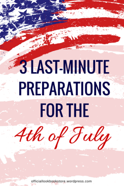 3 Last-Minute Preparations for The 4th of July | Lookbook Store