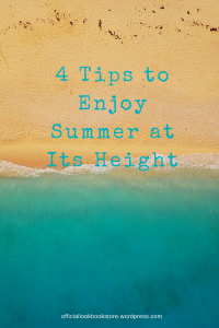4 Tips to Enjoy Summer at Its Height | Lookbook Store