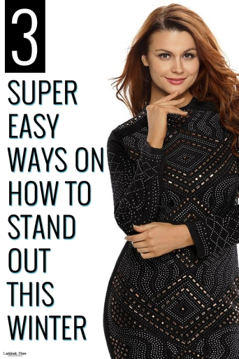 3 SUPER EASY WAYS ON HOW TO STAND OUT THIS WINTER