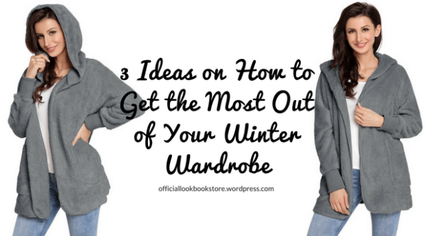 3 Ideas on How to Get the Most Out of Your Winter Wardrobe | Lookbook Store