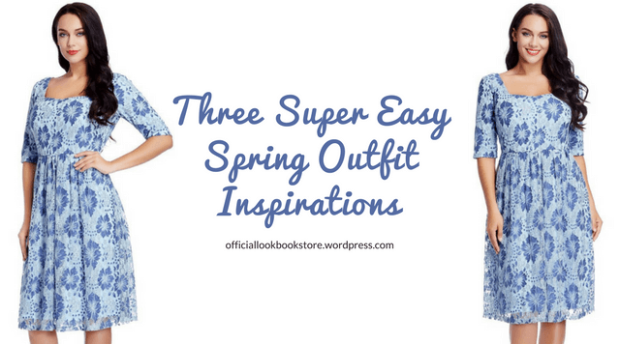 Three Super Easy Spring Outfit Inspirations | Lookbook Store